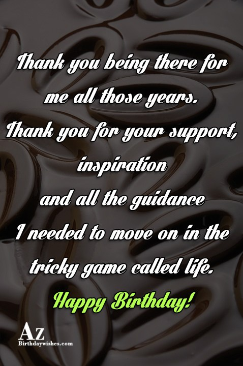 Thank you being there for me all those years… - AZBirthdayWishes.com