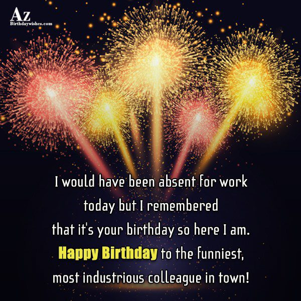 I would have been absent for work today but… - AZBirthdayWishes.com