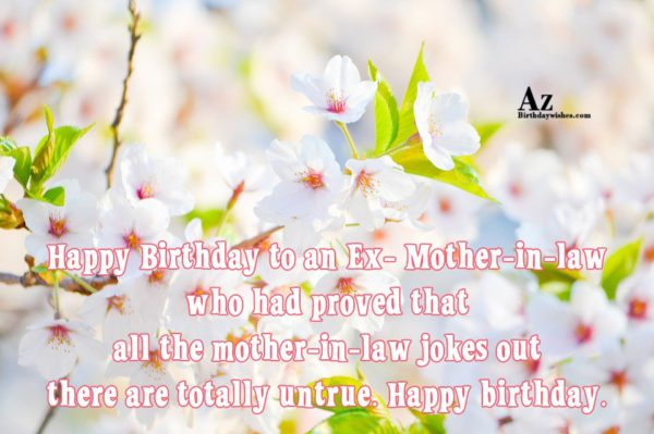 Happy Birthday to an Ex- Mother-in-law who had been… - AZBirthdayWishes.com
