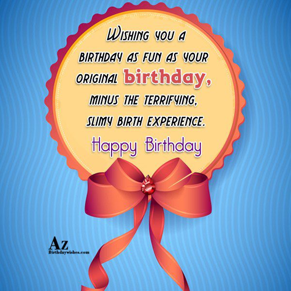 Wishing you a birthday as fun as your… - AZBirthdayWishes.com