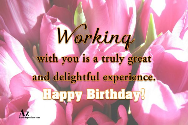 Working with you is a truly great and delightful… - AZBirthdayWishes.com