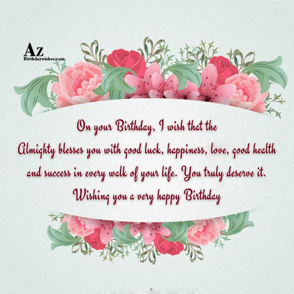 On your Birthday I wish that the Almighty blesses… - AZBirthdayWishes.com