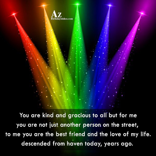 You are kind and gracious to all but for… - AZBirthdayWishes.com