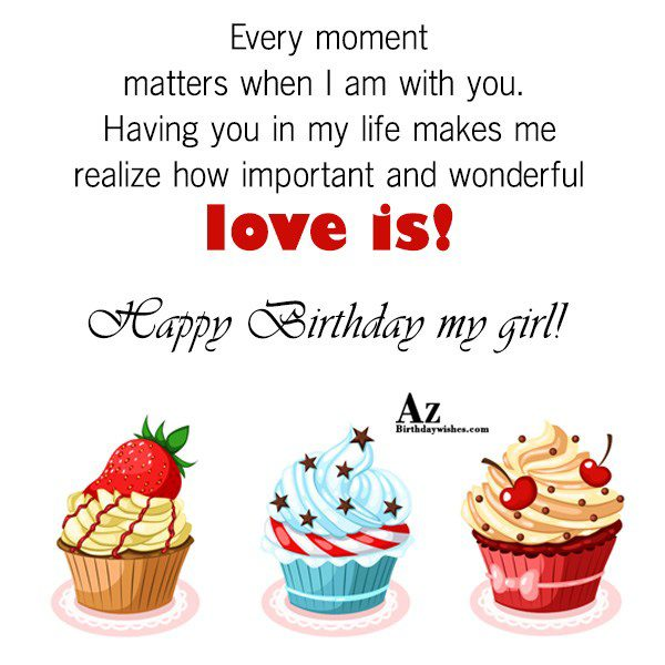 Every moment matters when I am with you Having… - AZBirthdayWishes.com