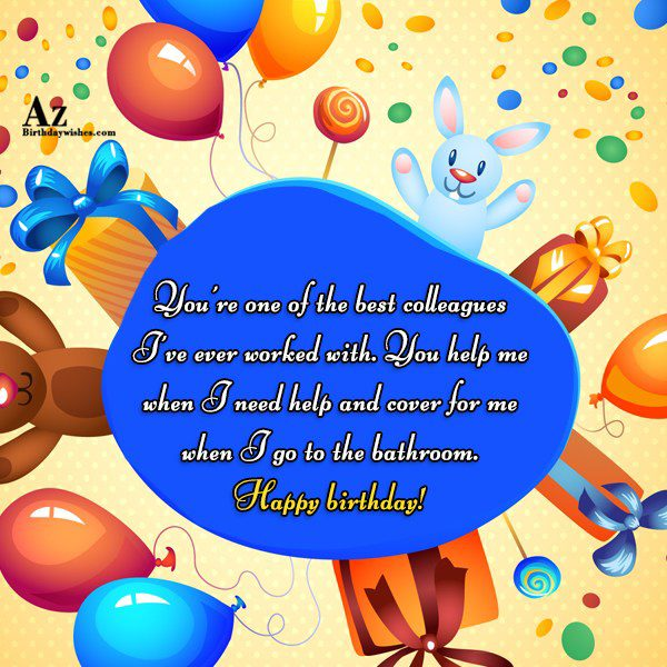 You re one of the best colleagues I ve… - AZBirthdayWishes.com