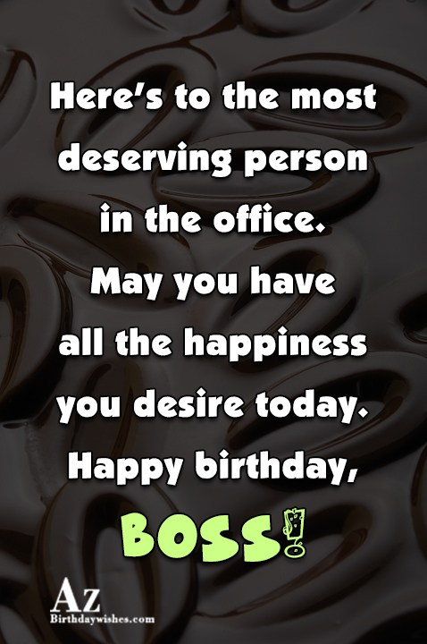Here's to the most deserving person in the office… - AZBirthdayWishes.com