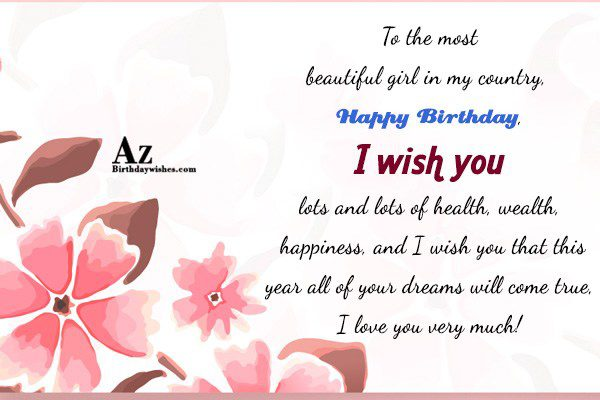 To the most beautiful girl in my country Happy… - AZBirthdayWishes.com