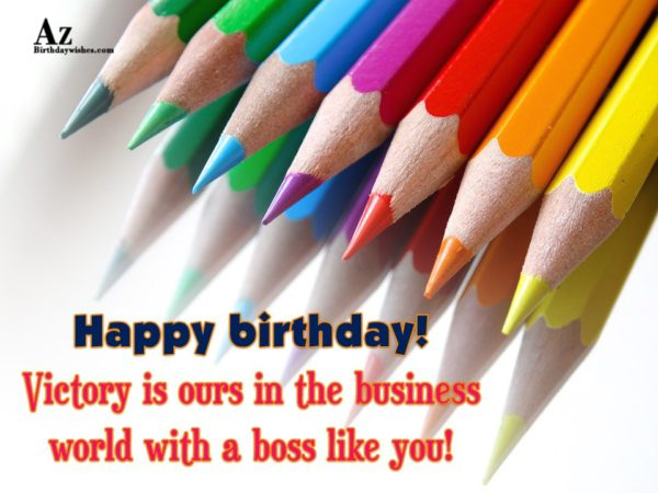 Victory is ours in the business world… - AZBirthdayWishes.com