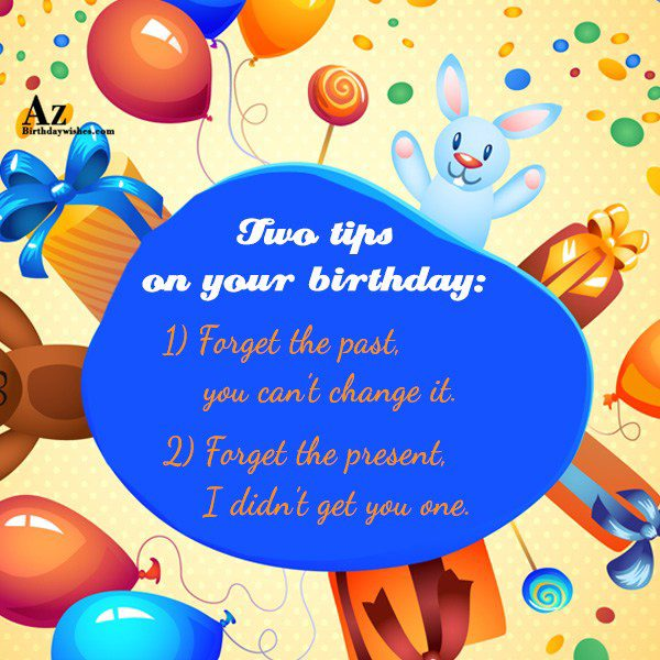Two tips on your birthday… - AZBirthdayWishes.com