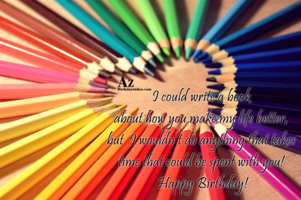 I could write a book about how you make… - AZBirthdayWishes.com