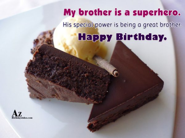 My brother is a superhero His special power is… - AZBirthdayWishes.com