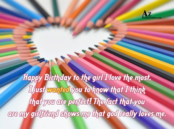 Happy Birthday to the girl I love the most… - AZBirthdayWishes.com