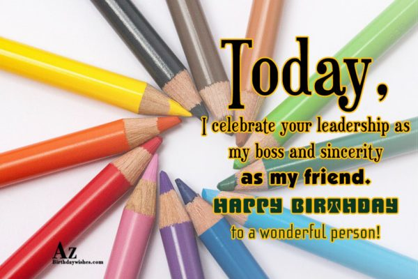 Today, I celebrate your leadership as my boss… - AZBirthdayWishes.com