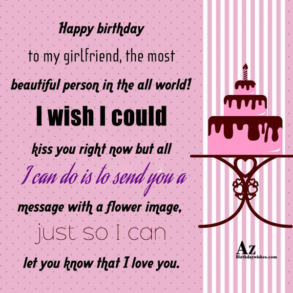 Happy birthday to my girlfriend the most beautiful person… - AZBirthdayWishes.com