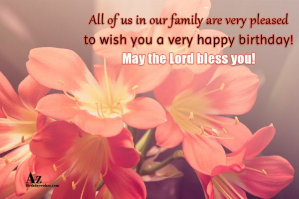 All of us in our family are very pleased… - AZBirthdayWishes.com
