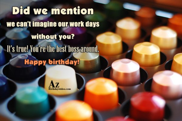 Did we mention we can't imagine our work days… - AZBirthdayWishes.com