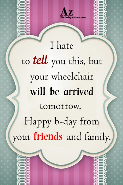 I hate to tell you this… - AZBirthdayWishes.com