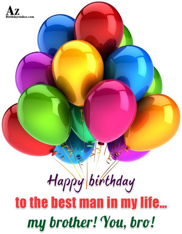 Happy birthday to the best man in my life… - AZBirthdayWishes.com