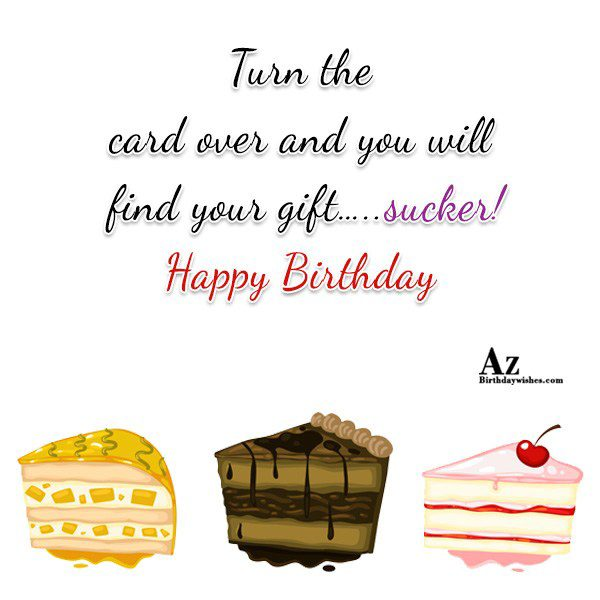 Turn the card over and you will find your… - AZBirthdayWishes.com