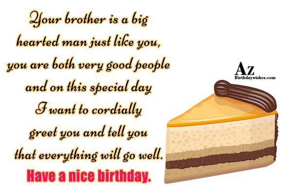 Your brother is a big hearted man just like… - AZBirthdayWishes.com