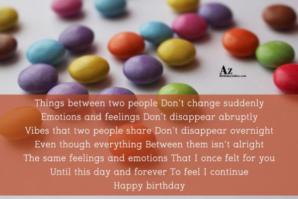 Things between two people Don t change suddenly Emotions… - AZBirthdayWishes.com