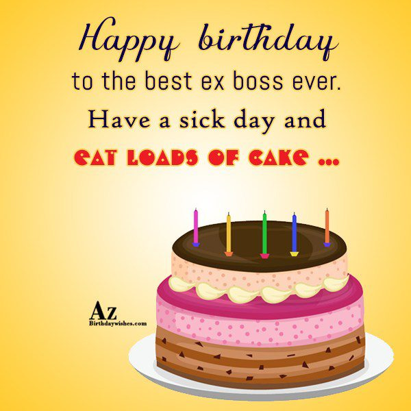 Happy Birthday To The Best Ex Boss Ever…