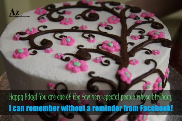Happy Bday You are one of the few very… - AZBirthdayWishes.com