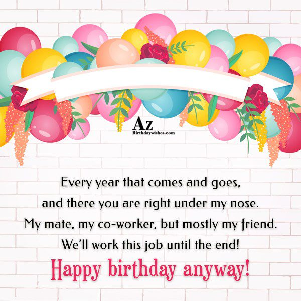 Every year that comes and goes and there you… - AZBirthdayWishes.com
