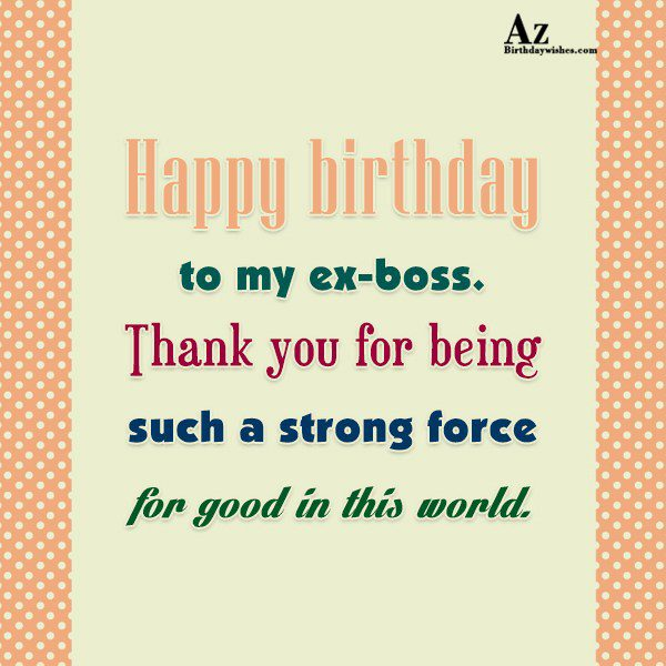 Thank you for being such a strong force… - AZBirthdayWishes.com