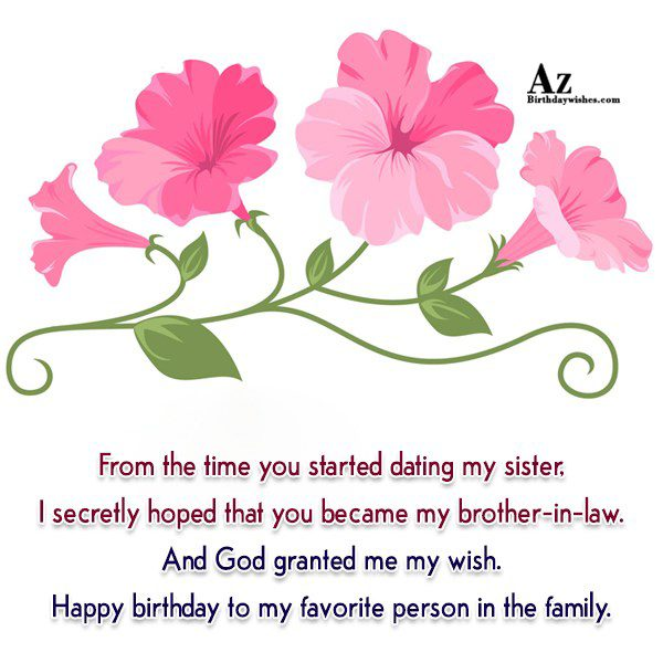 From the time you started dating my sister I… - AZBirthdayWishes.com