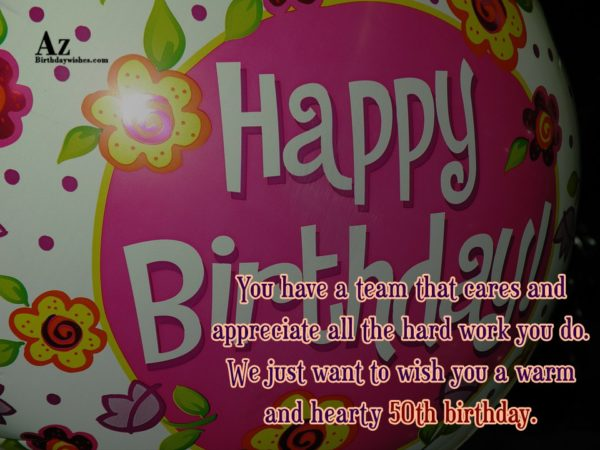 You have a team that cares and appreciate all the hard work… - AZBirthdayWishes.com