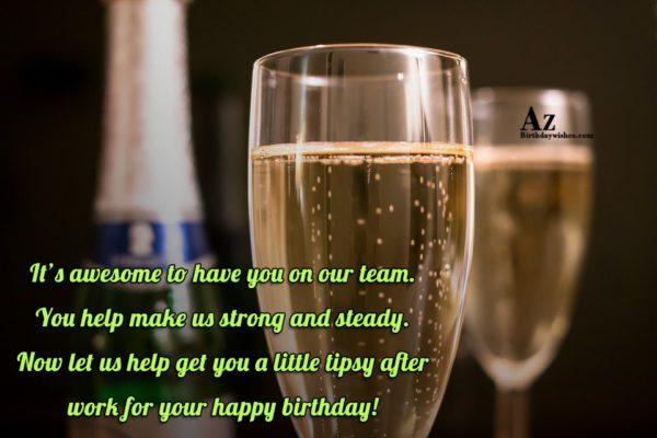 It s awesome to have you on our team… - AZBirthdayWishes.com