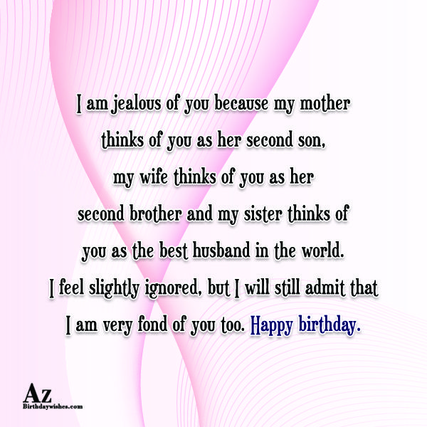 I am jealous of you because my mother thinks… - AZBirthdayWishes.com
