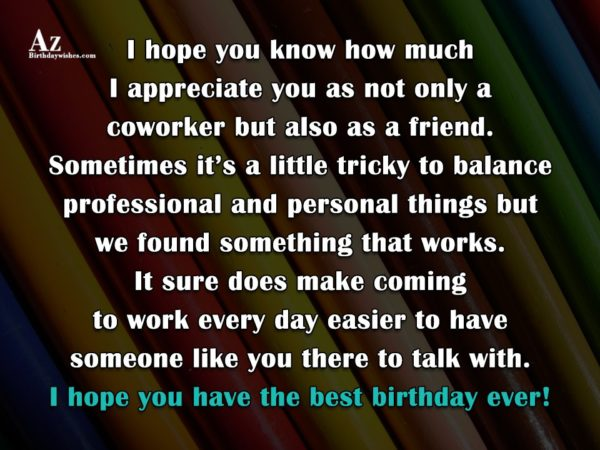 I hope you know how much I appreciate you… - AZBirthdayWishes.com