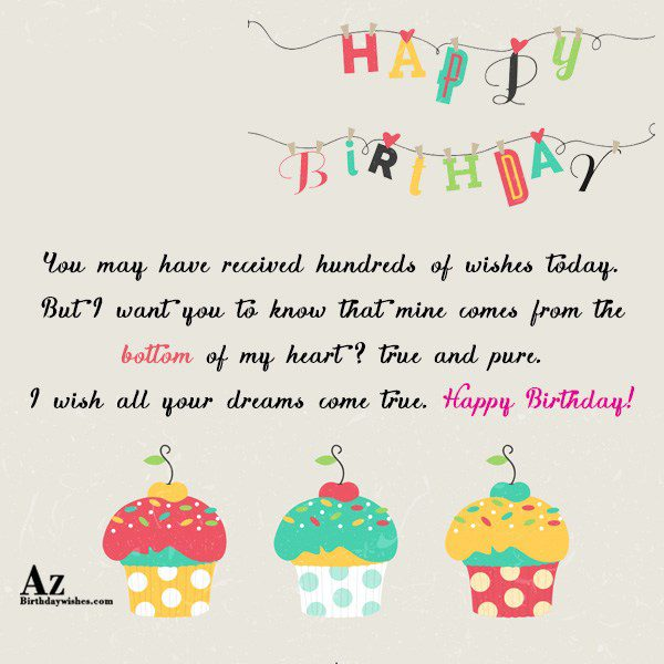 You may have received hundreds of wishes today But… - AZBirthdayWishes.com