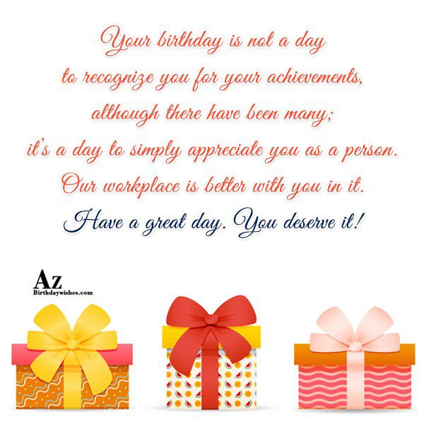 Your birthday is not a day to recognize you… - AZBirthdayWishes.com