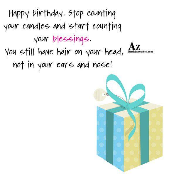 You still have hair on your head… - AZBirthdayWishes.com