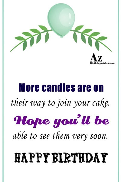More candles are on their way to join your cake… - AZBirthdayWishes.com
