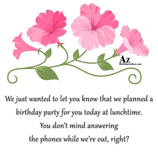 We just wanted to let you know that we… - AZBirthdayWishes.com