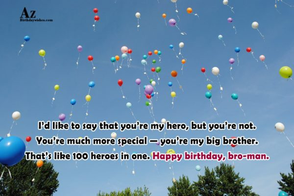 I'd like to say that you're my hero but… - AZBirthdayWishes.com