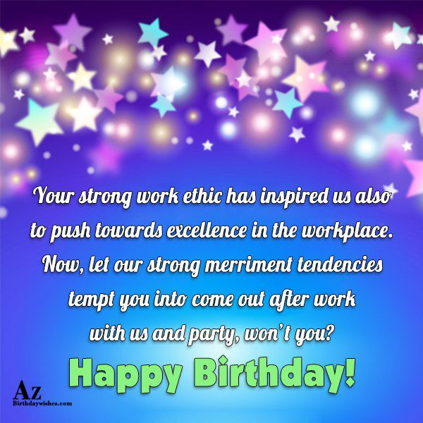 Your strong work ethic has inspired us also to… - AZBirthdayWishes.com