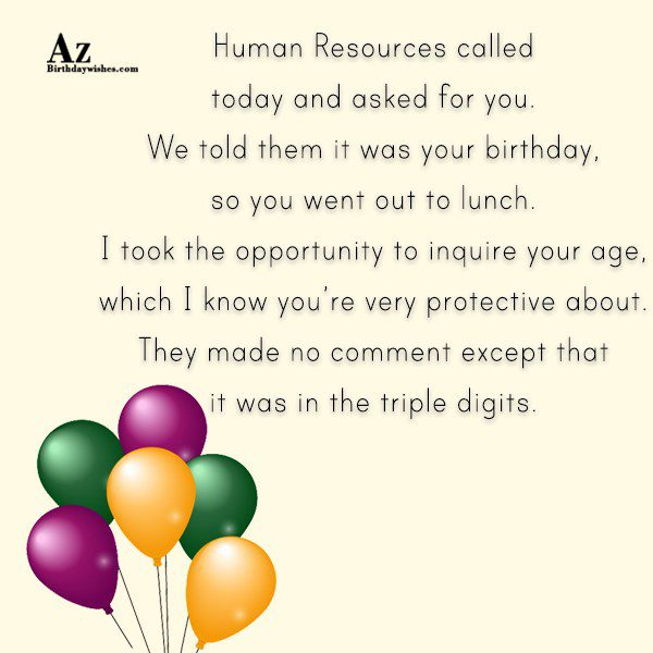 Human Resources called today and asked for you We… - AZBirthdayWishes.com