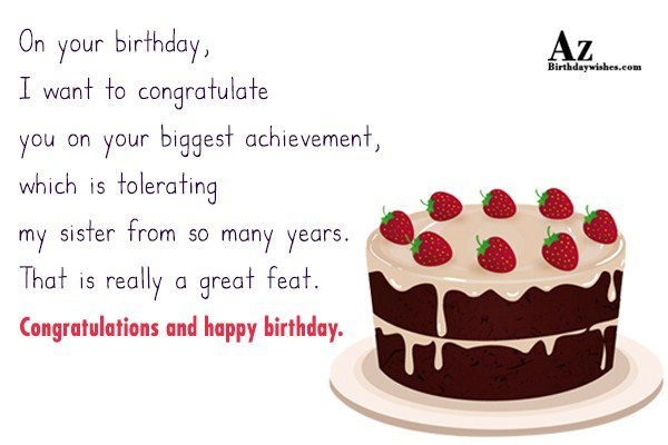 On your birthday I want to congratulate you on… - AZBirthdayWishes.com