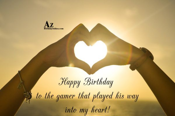 Happy Birthday to the gamer that played his way… - AZBirthdayWishes.com