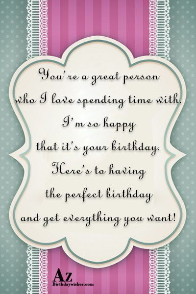 You re a great person who I love spending… - AZBirthdayWishes.com