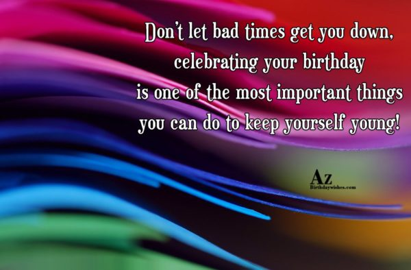 Don t forget to enjoy your birthday as much… - AZBirthdayWishes.com