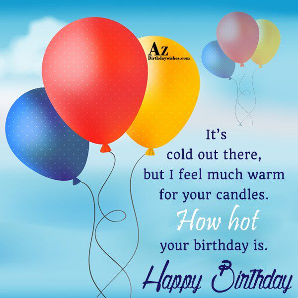 It's cold out there… - AZBirthdayWishes.com