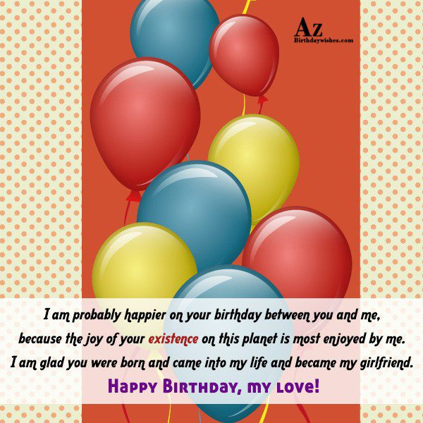 I am probably happier on your birthday between you… - AZBirthdayWishes.com