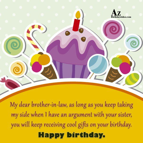 My dear brother-in-law as long as you keep taking… - AZBirthdayWishes.com