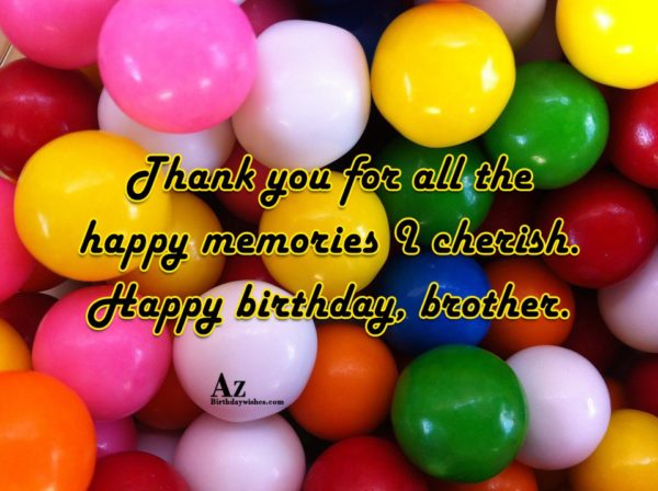 Thank you for all the happy memories I cherish… - AZBirthdayWishes.com